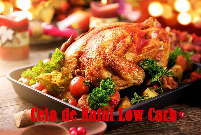 Ceia de Natal Low Carb